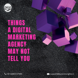 Things A Digital Marketing Agency Might Not Tell You