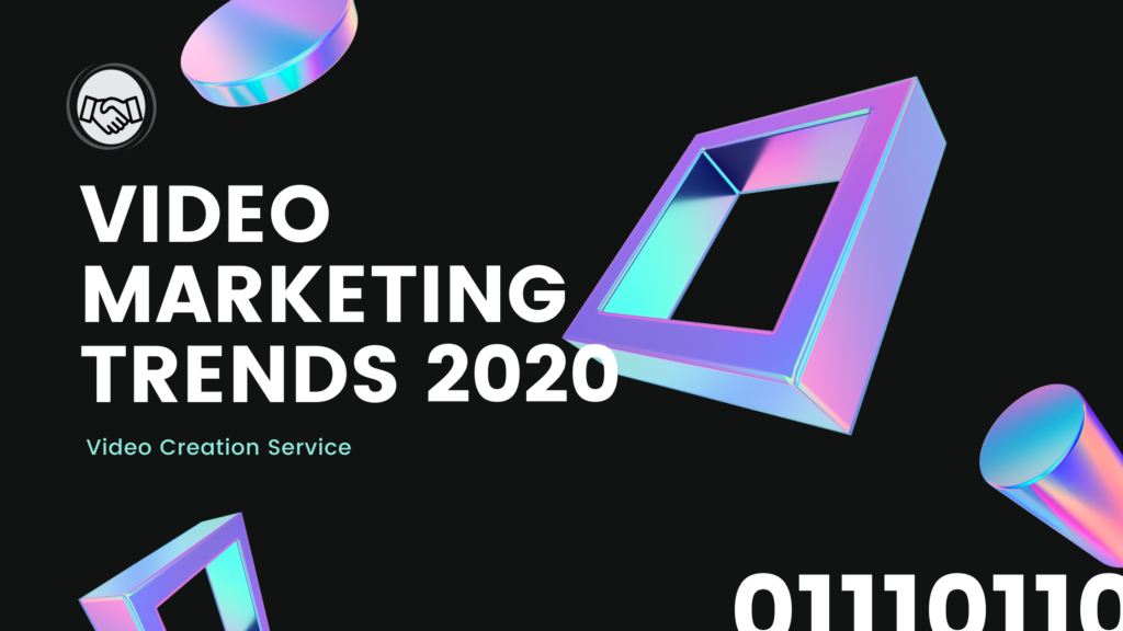 Innovative Video Marketing Trends 2020 for video creation service